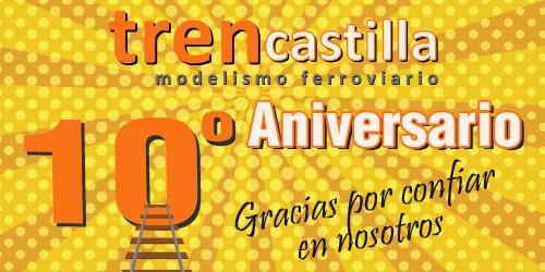 10º Aniversario Trencastilla Modelismo